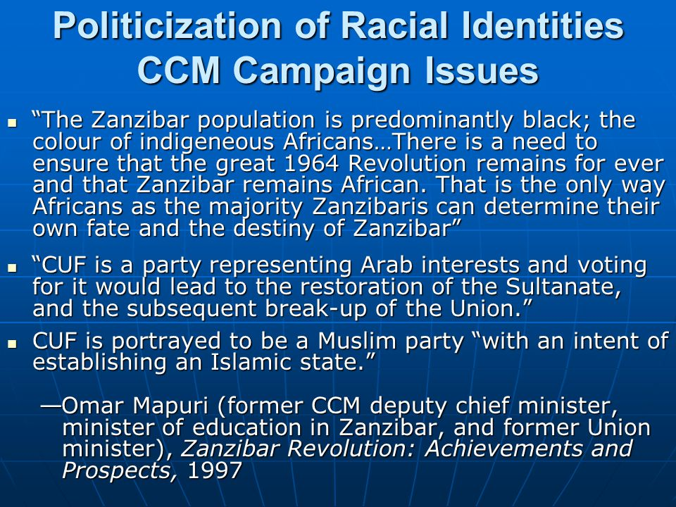 Politicization of Racial Identities CCM Campaign Issues