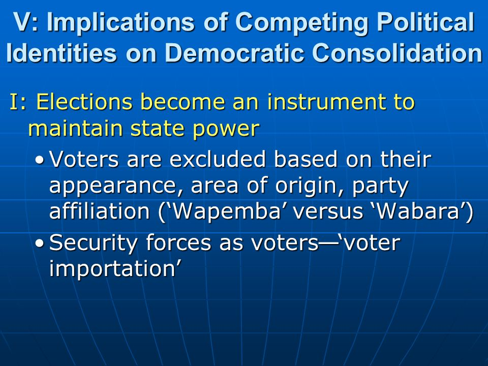 V: Implications of Competing Political Identities on Democratic Consolidation