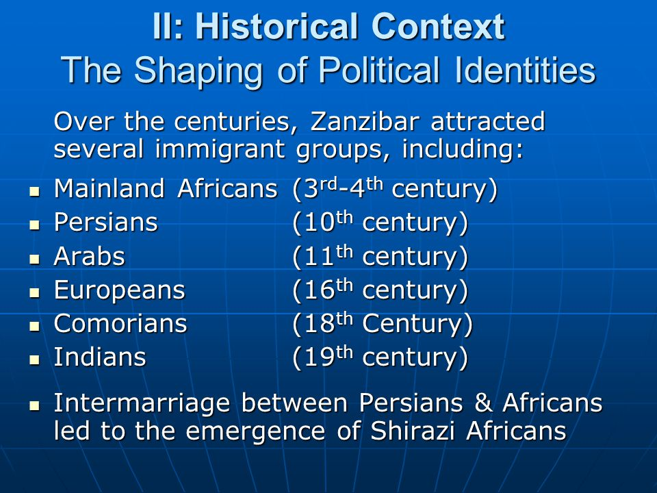II: Historical Context The Shaping of Political Identities