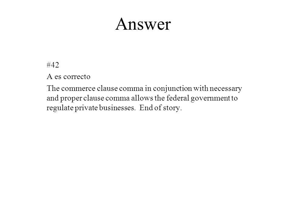 Answer #42. A es correcto.