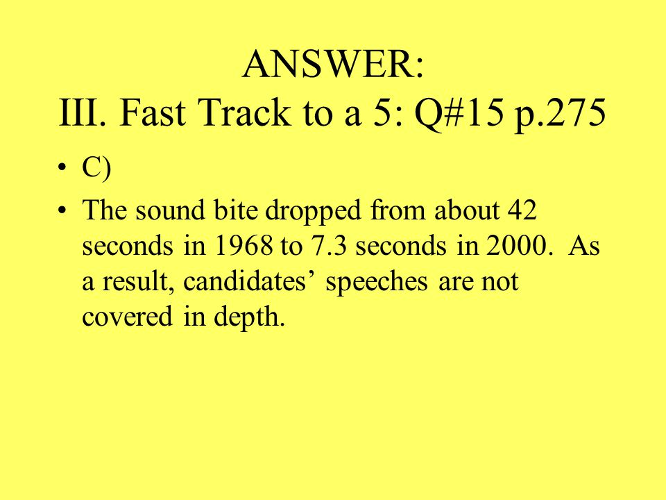 ANSWER: III. Fast Track to a 5: Q#15 p.275