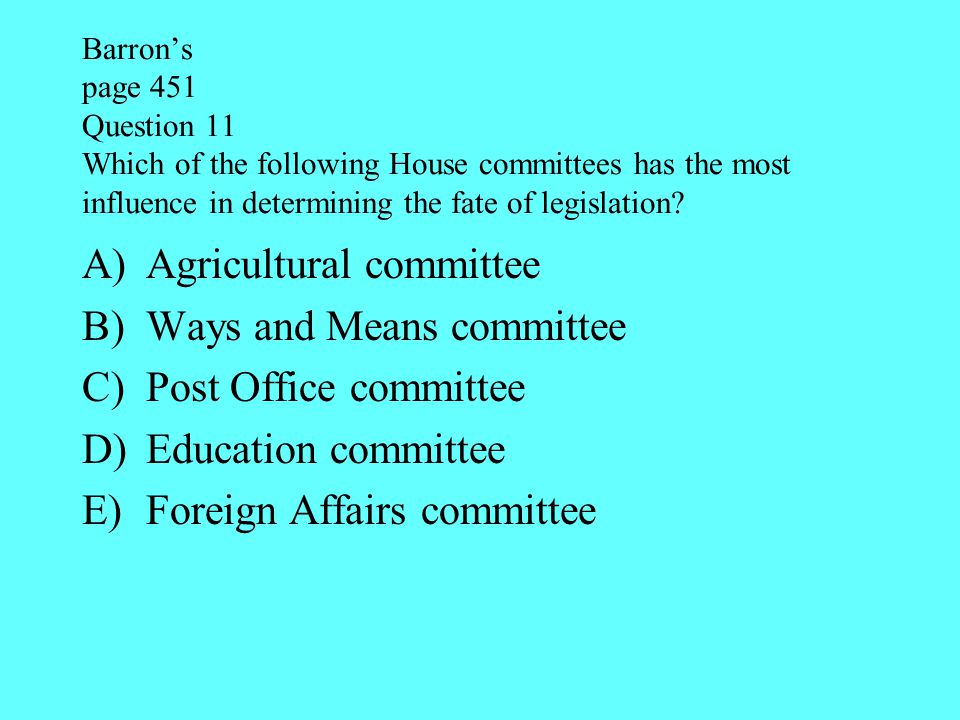 Agricultural committee Ways and Means committee Post Office committee