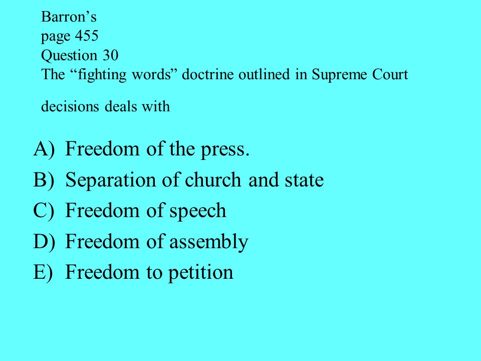 Separation of church and state Freedom of speech Freedom of assembly