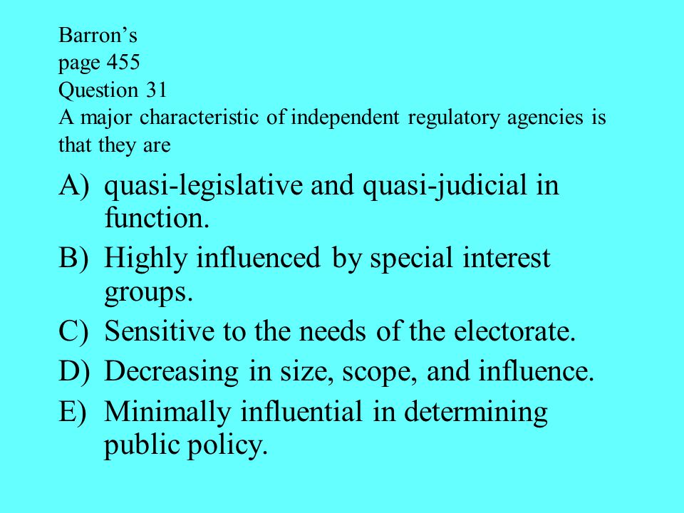 quasi-legislative and quasi-judicial in function.