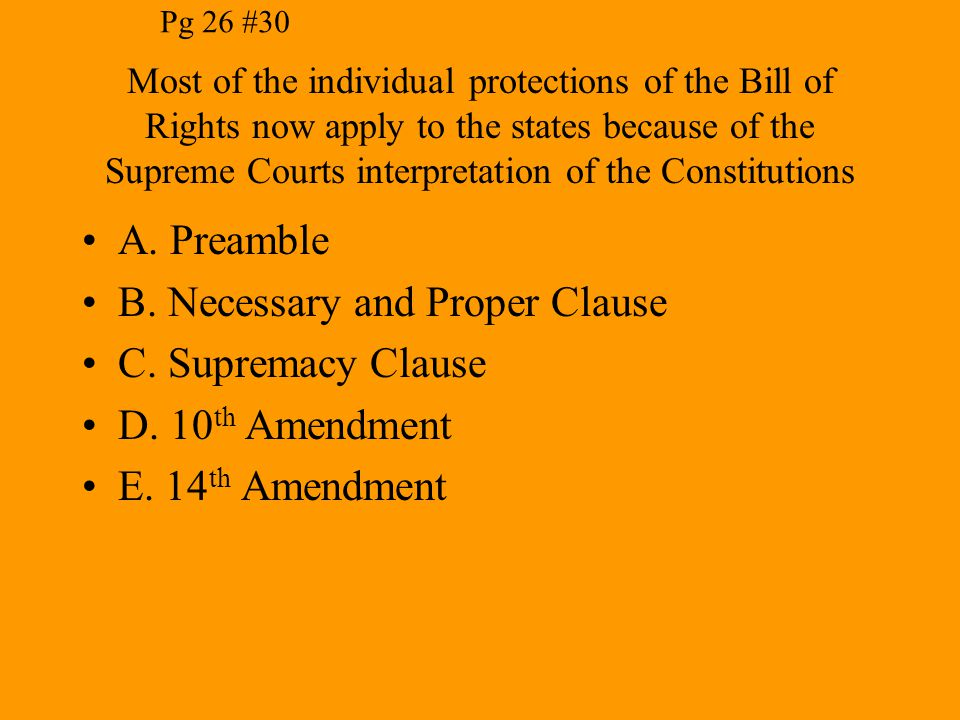 B. Necessary and Proper Clause C. Supremacy Clause D. 10th Amendment