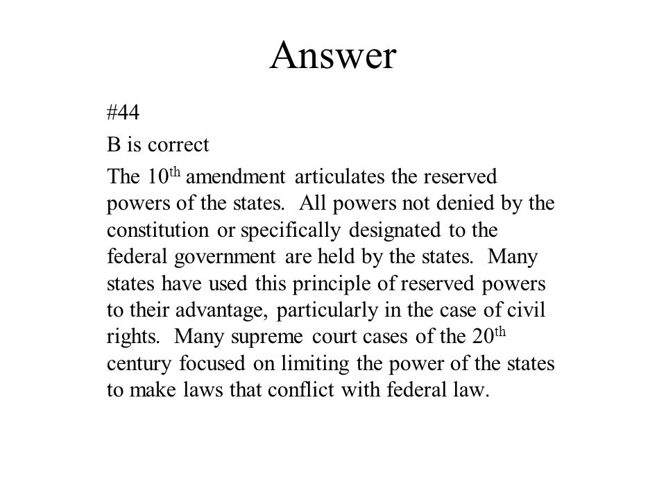 Answer #44. B is correct.