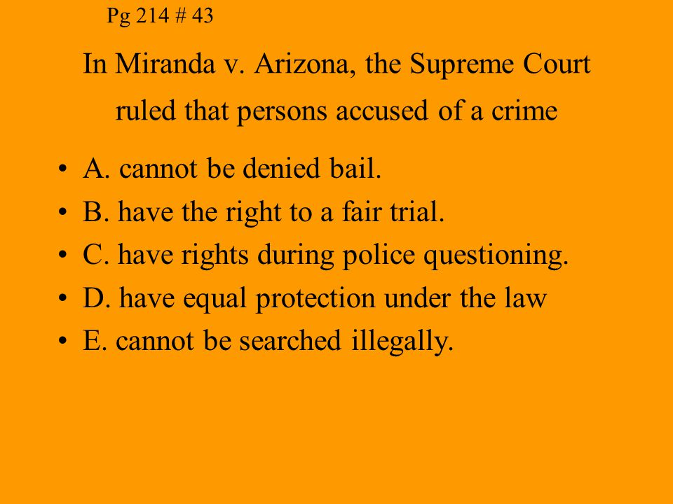 B. have the right to a fair trial.
