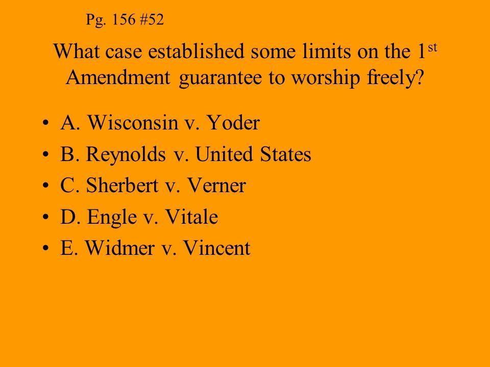 B. Reynolds v. United States C. Sherbert v. Verner D. Engle v. Vitale