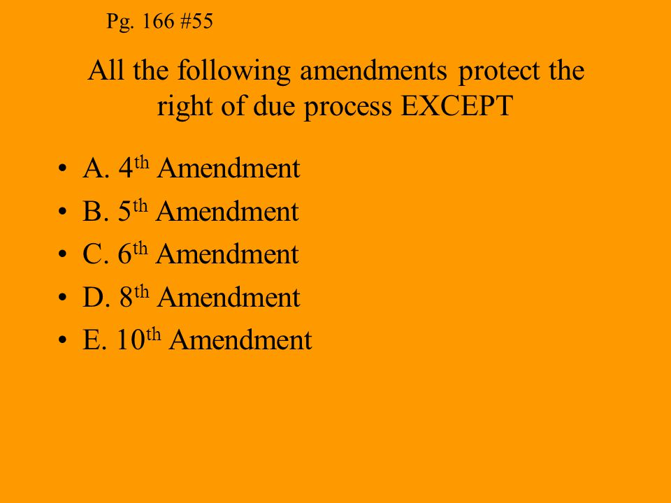 All the following amendments protect the right of due process EXCEPT