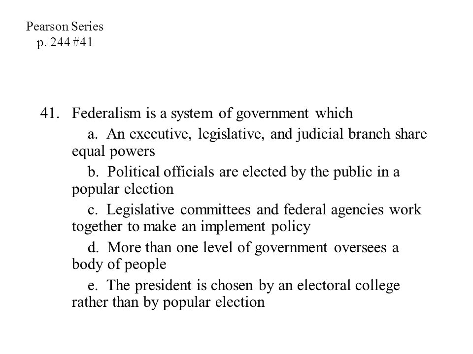 Federalism is a system of government which