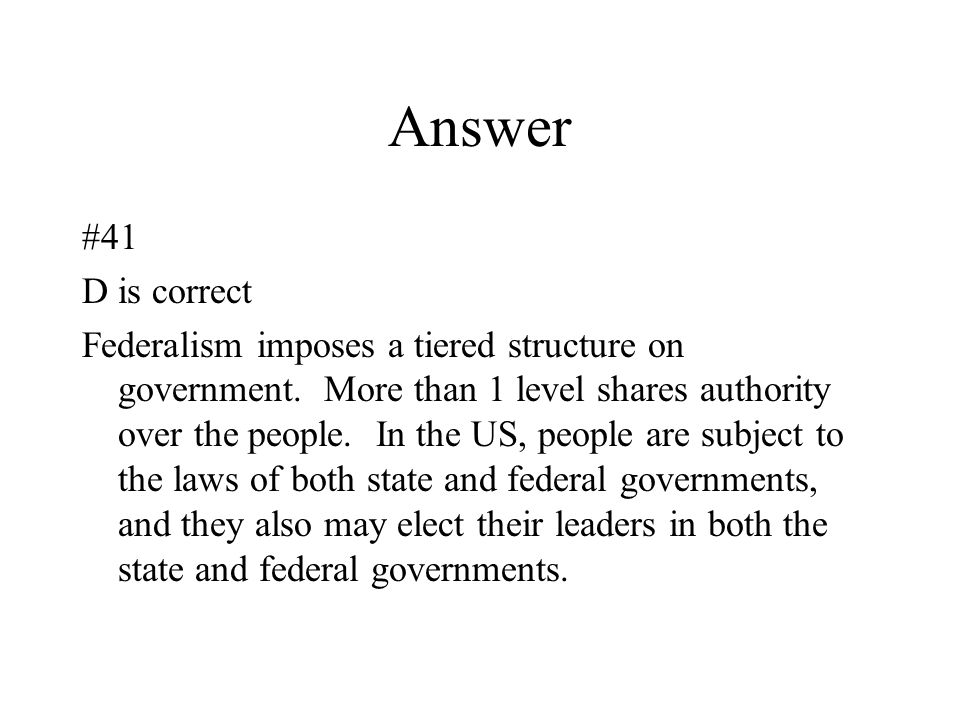 Answer #41. D is correct.