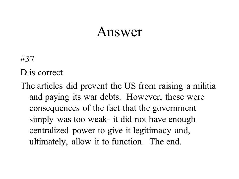 Answer #37. D is correct.