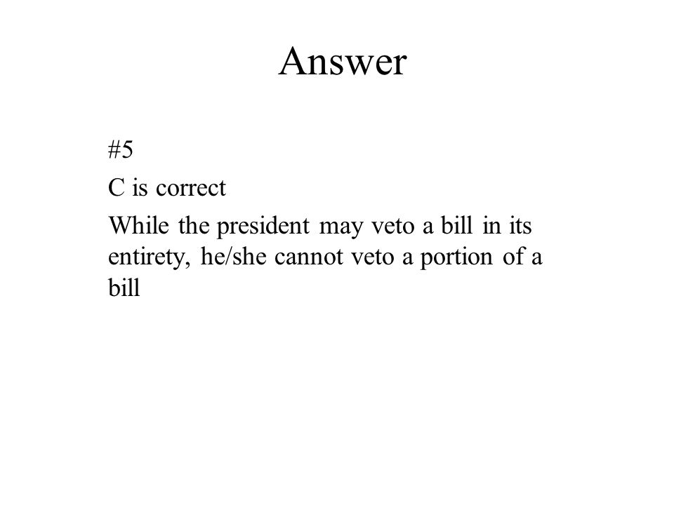 Answer #5. C is correct.