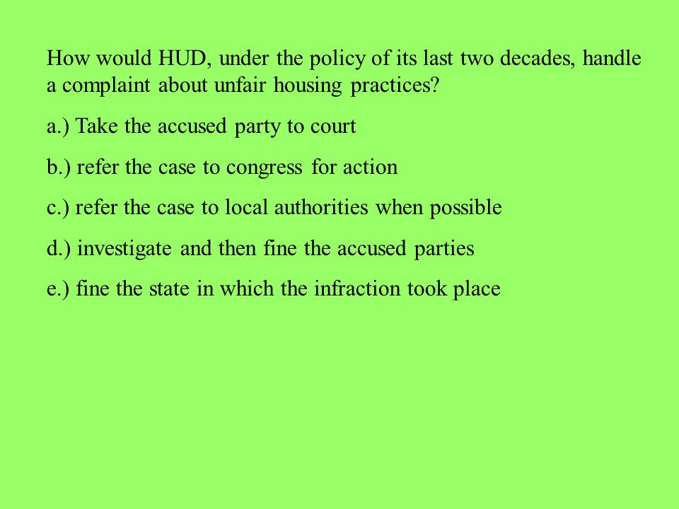 How would HUD, under the policy of its last two decades, handle a complaint about unfair housing practices