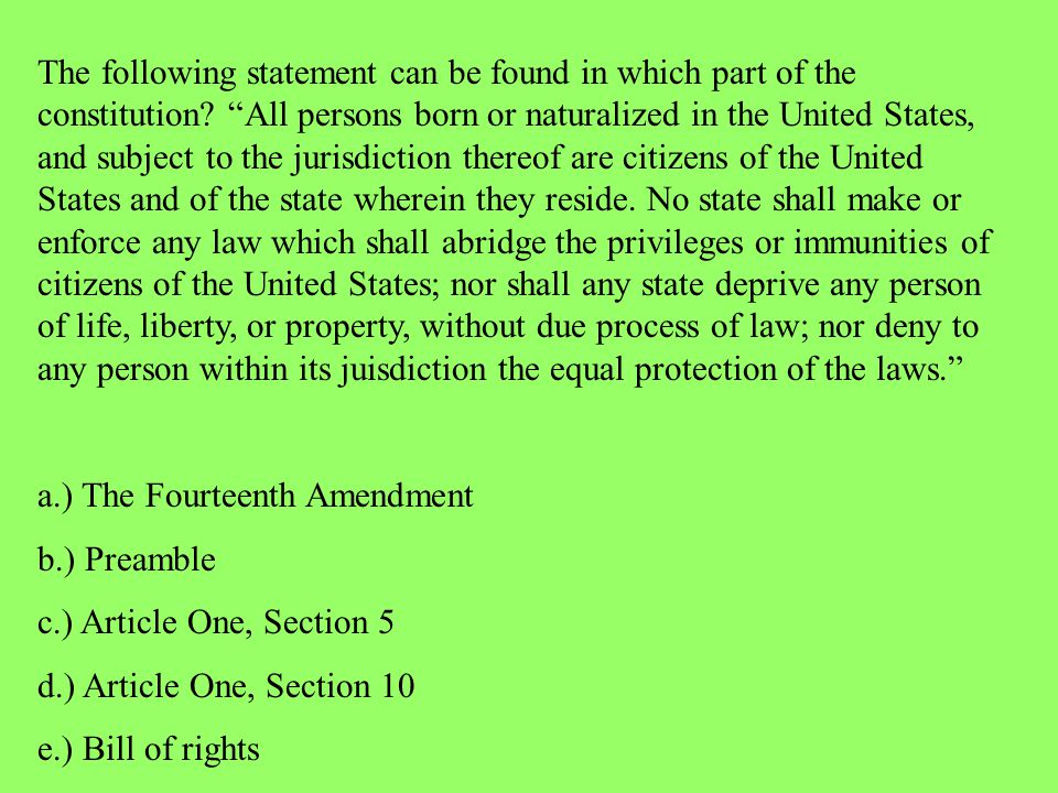 The following statement can be found in which part of the constitution