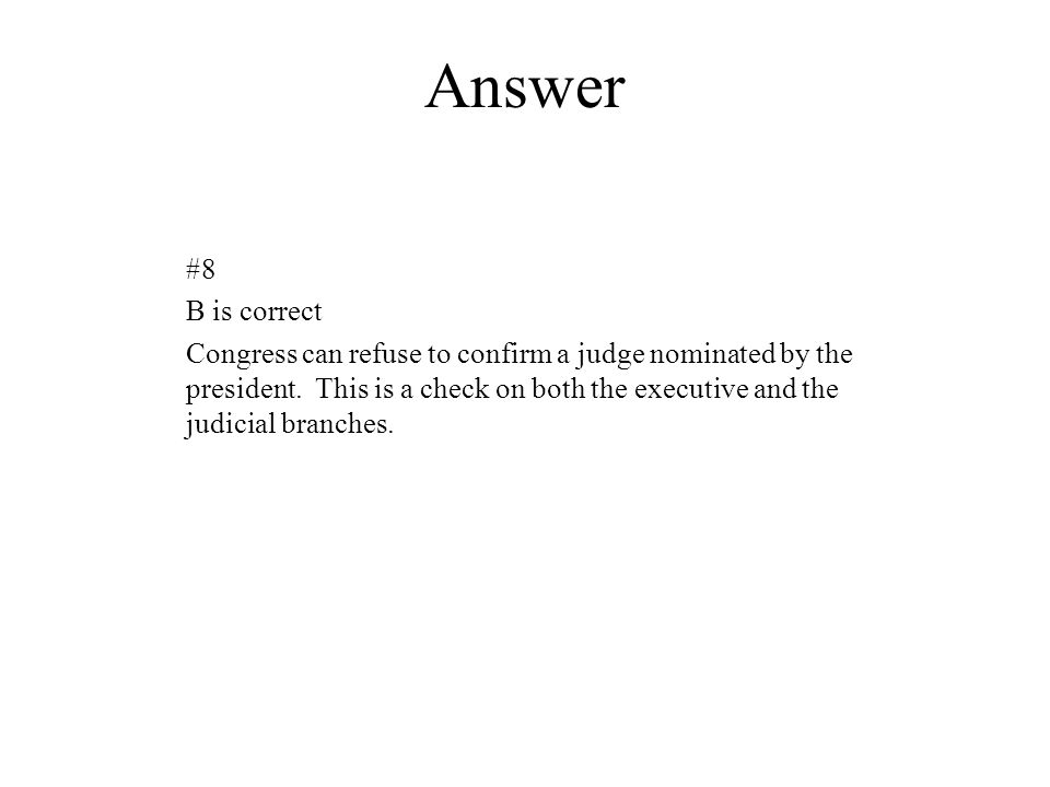 Answer #8. B is correct.