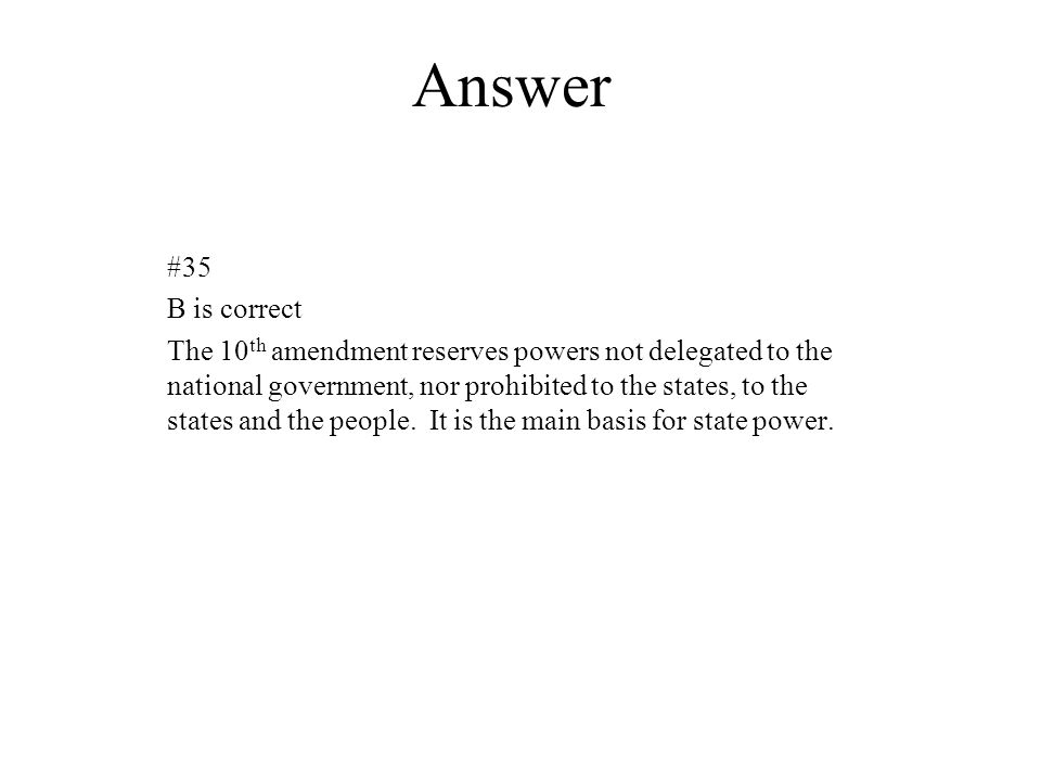 Answer #35. B is correct.