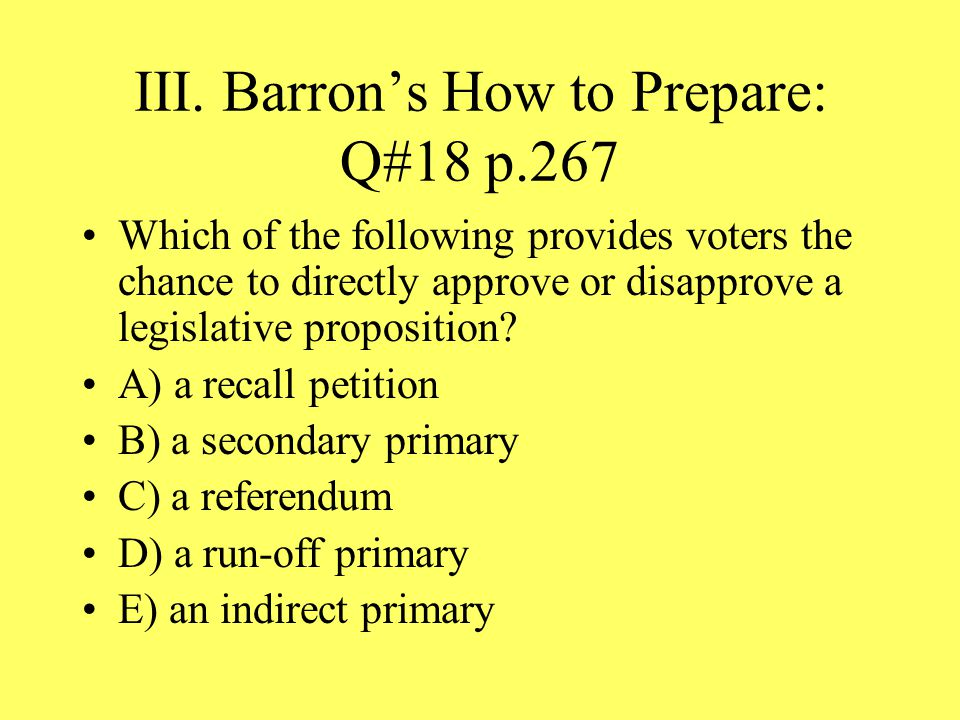 III. Barron's How to Prepare: Q#18 p.267