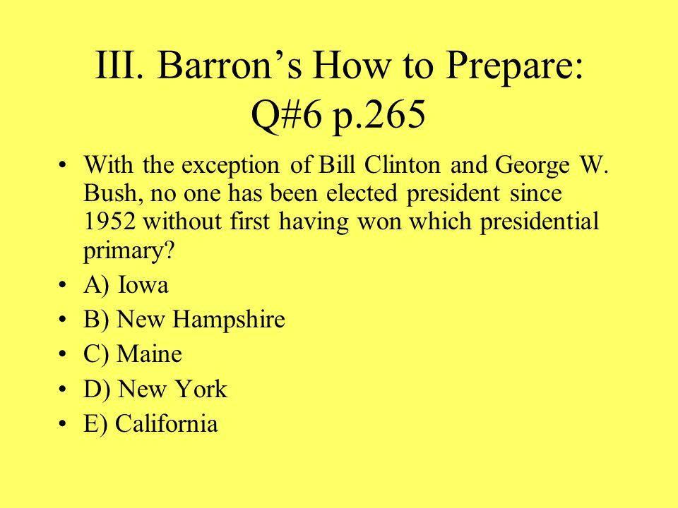 III. Barron's How to Prepare: Q#6 p.265