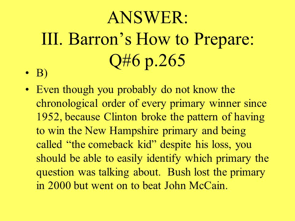 ANSWER: III. Barron's How to Prepare: Q#6 p.265