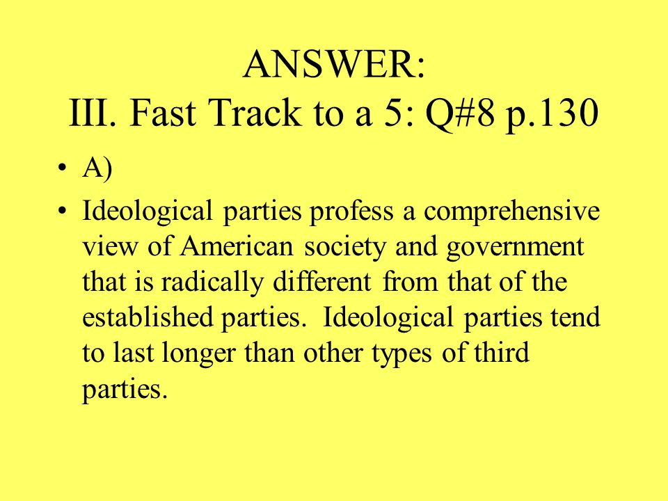ANSWER: III. Fast Track to a 5: Q#8 p.130