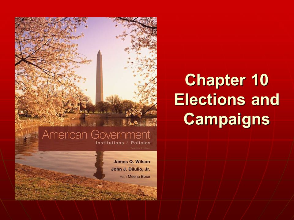 Chapter 10 Elections and Campaigns