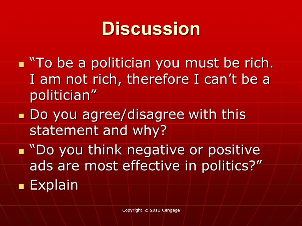 Discussion To be a politician you must be rich. I am not rich, therefore I can't be a politician
