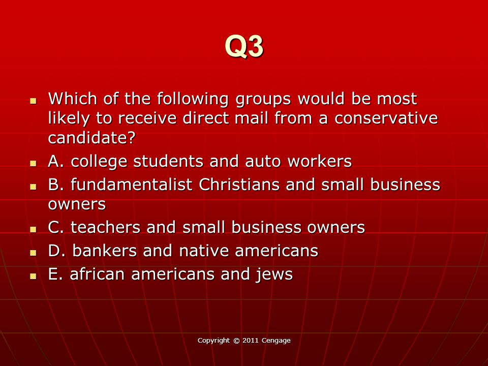 Q3 Which of the following groups would be most likely to receive direct mail from a conservative candidate