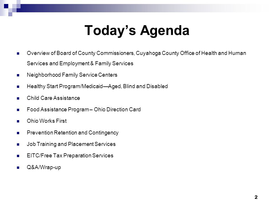 Today's Agenda Overview of Board of County Commissioners, Cuyahoga County Office of Health and Human Services and Employment & Family Services.