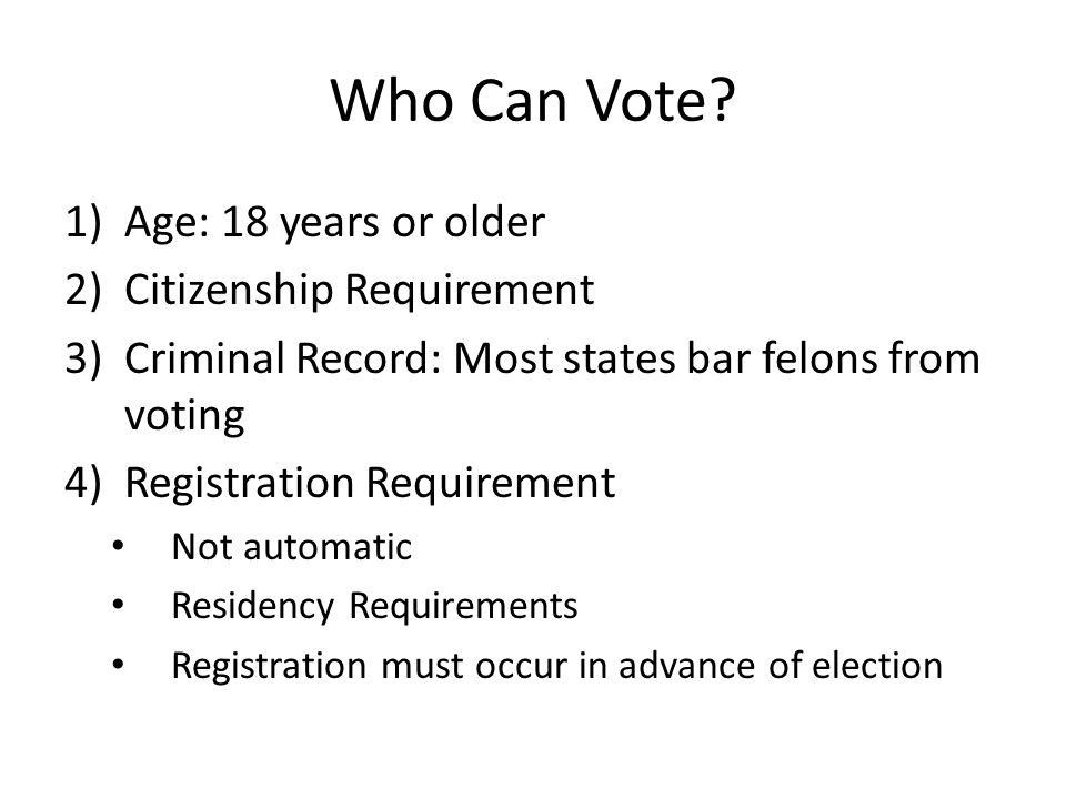 Who Can Vote Age: 18 years or older Citizenship Requirement