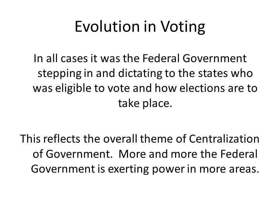 Evolution in Voting