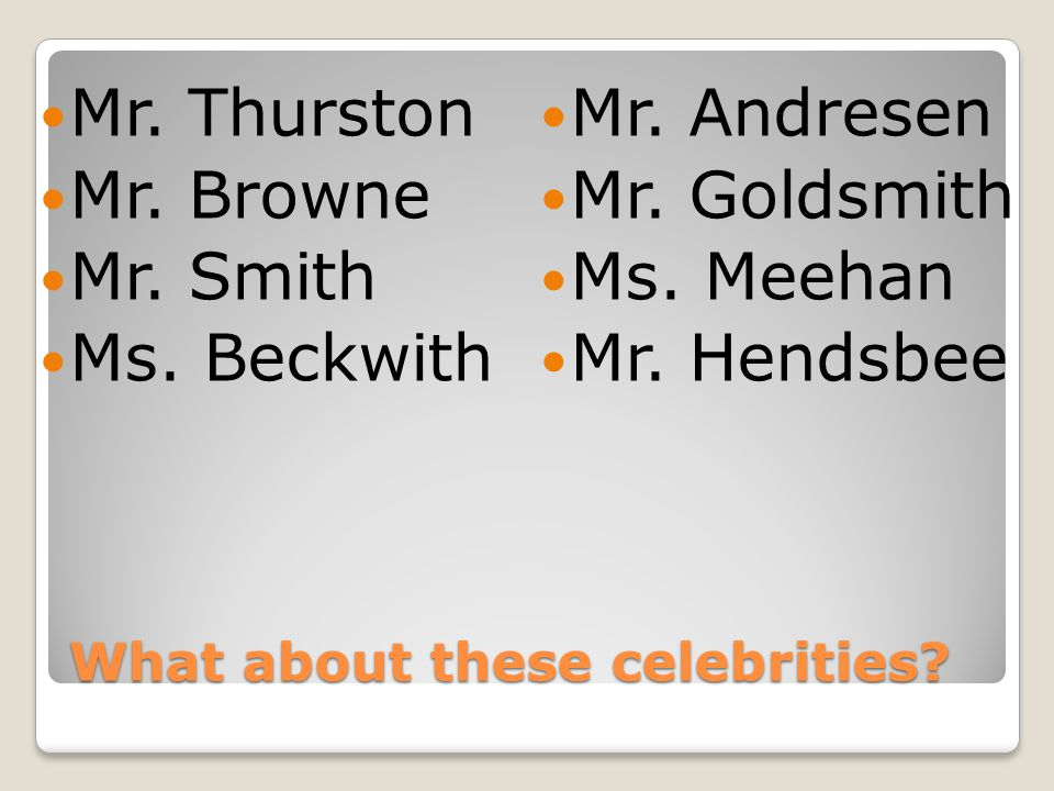What about these celebrities