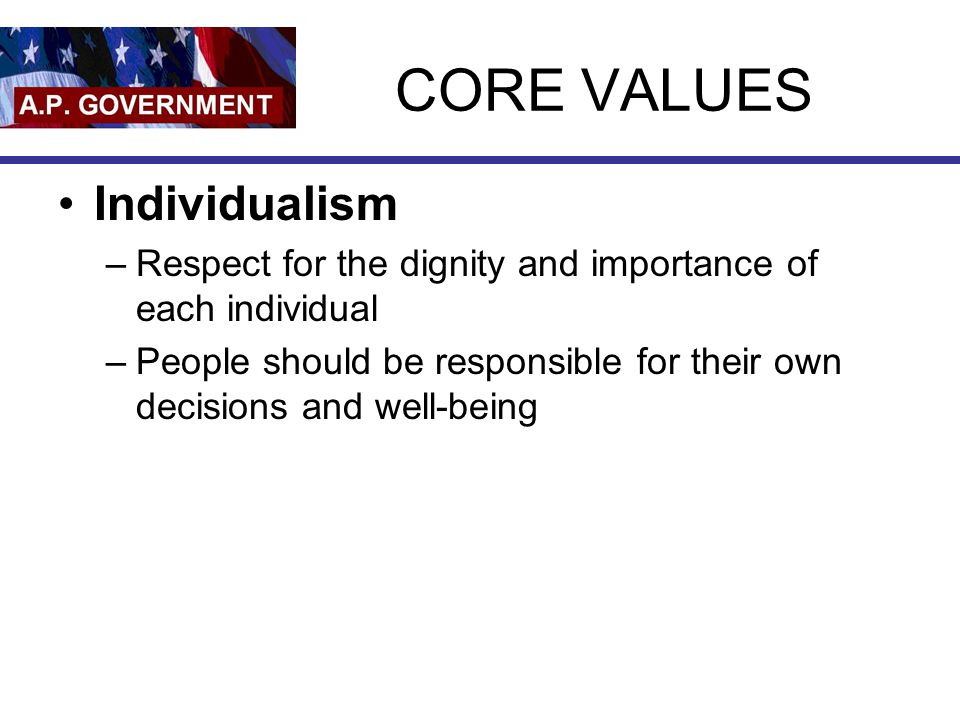 CORE VALUES Individualism