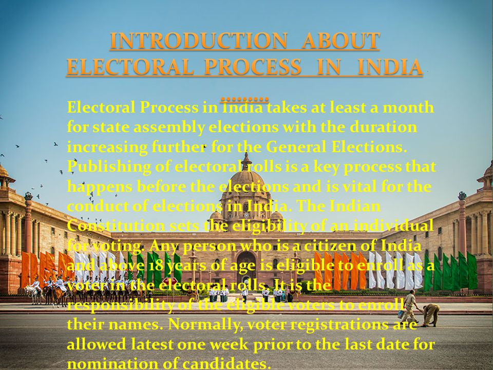 INTRODUCTION ABOUT ELECTORAL PROCESS IN INDIA ………