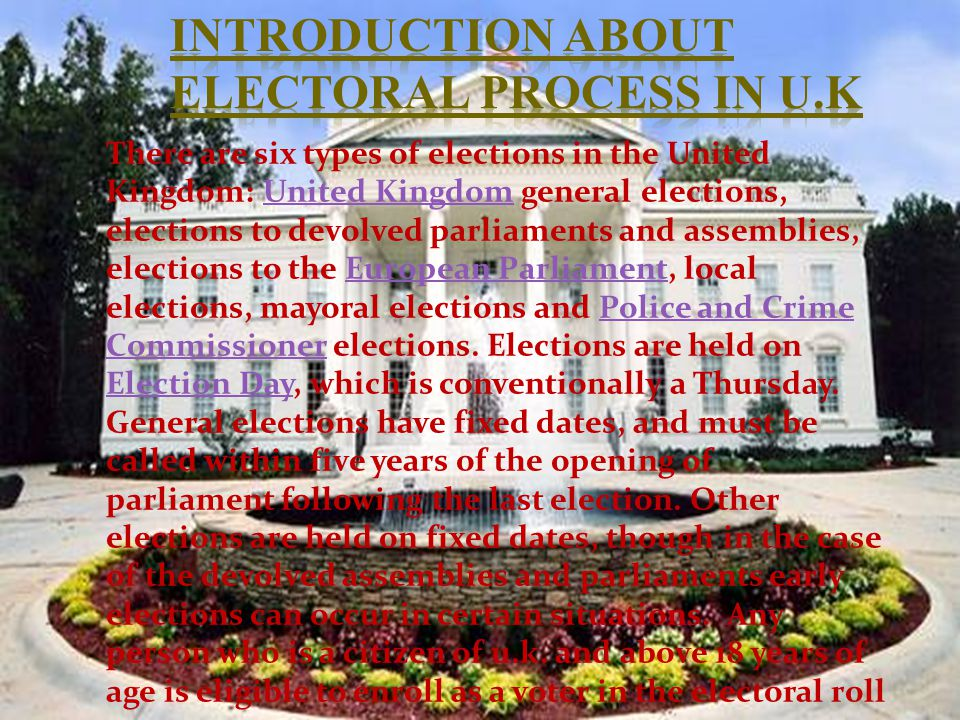 Introduction About Electoral Process in U.K ……..