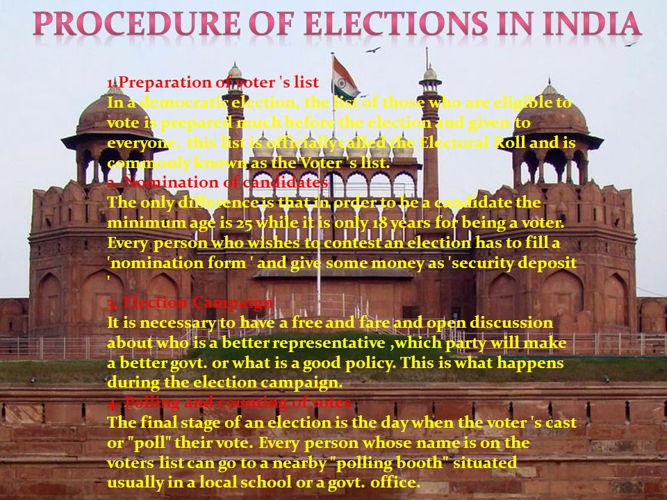 election procedure in india Election process in india is held at different levels highest level is the general election that chooses representatives to the lokh sabha (lower house).