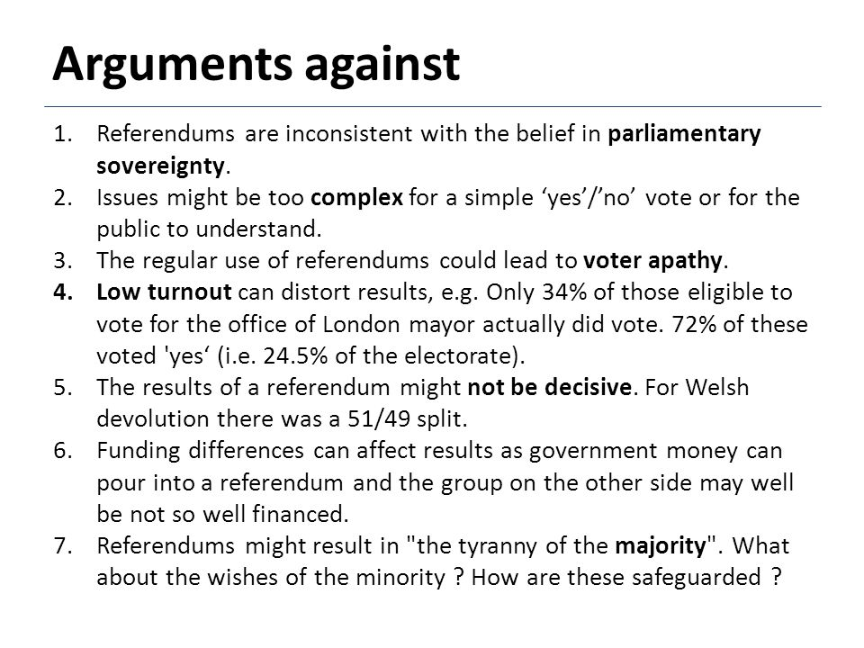 Arguments against Referendums are inconsistent with the belief in parliamentary sovereignty.