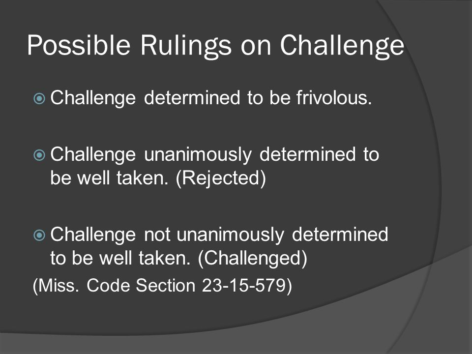 Possible Rulings on Challenge
