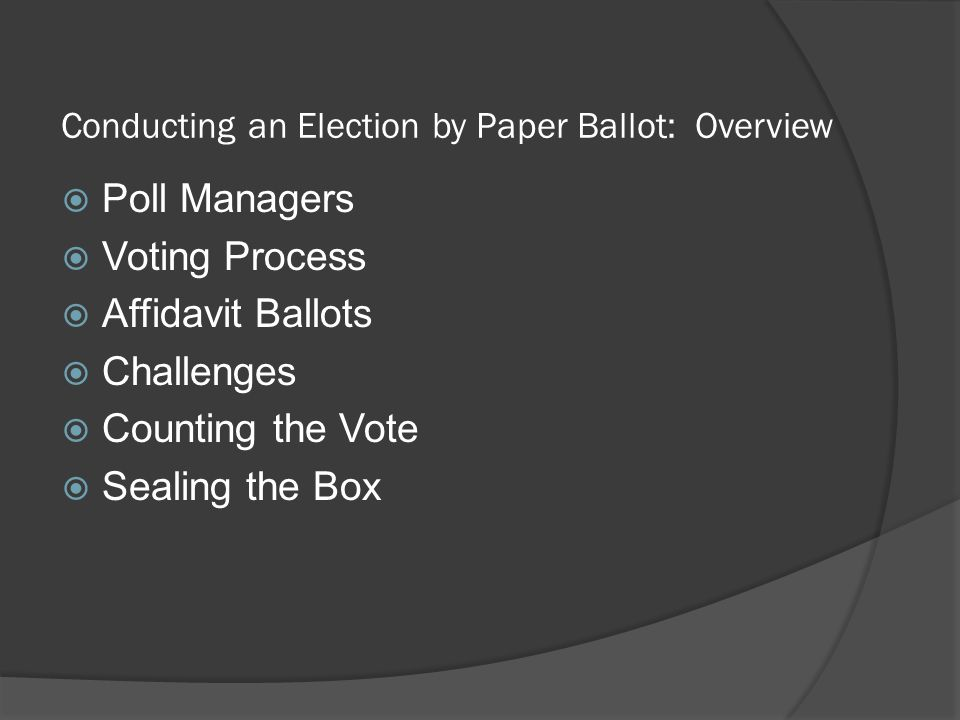 Conducting an Election by Paper Ballot: Overview