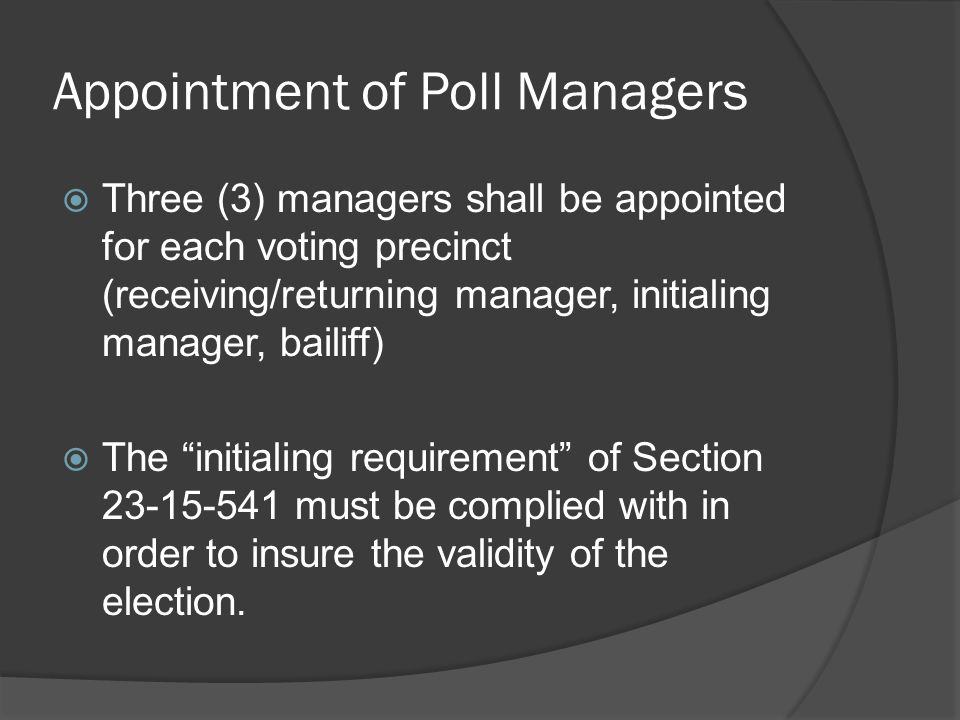 Appointment of Poll Managers