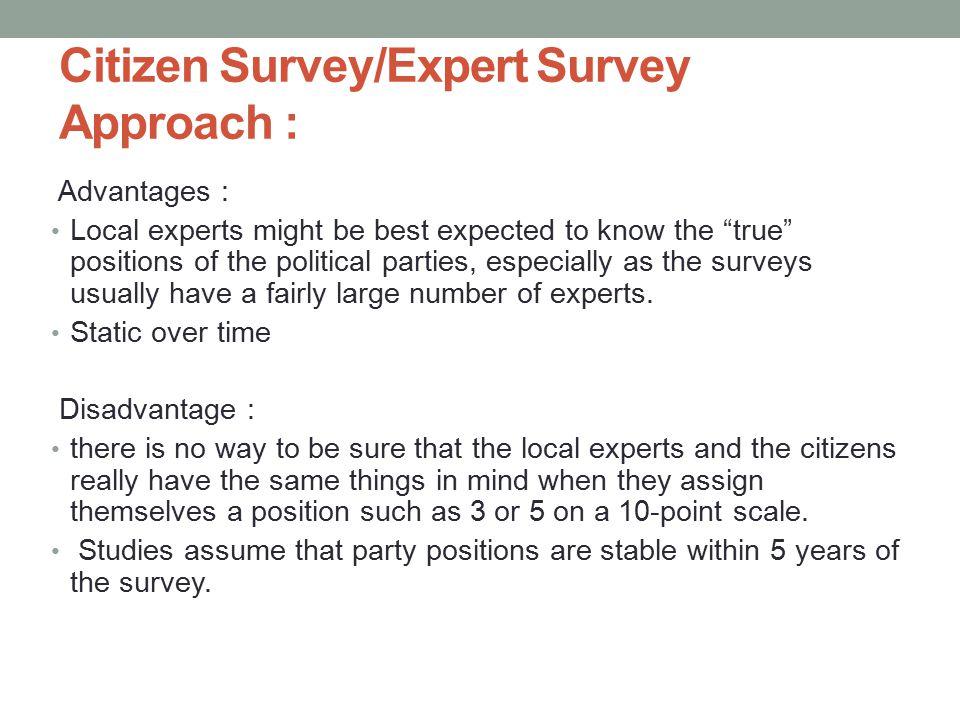 Citizen Survey/Expert Survey Approach :
