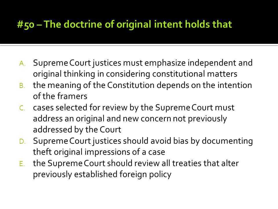 #50 – The doctrine of original intent holds that