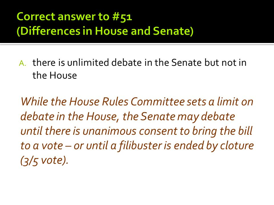 Correct answer to #51 (Differences in House and Senate)