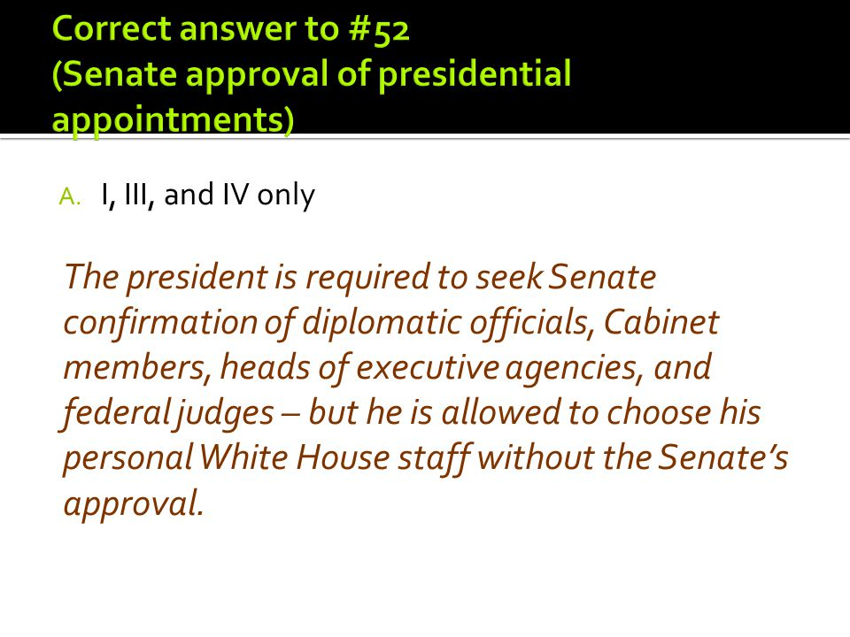 Correct answer to #52 (Senate approval of presidential appointments)