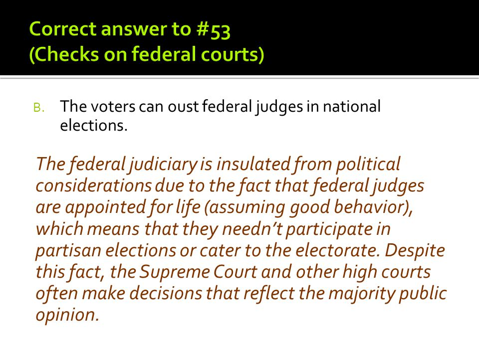 Correct answer to #53 (Checks on federal courts)