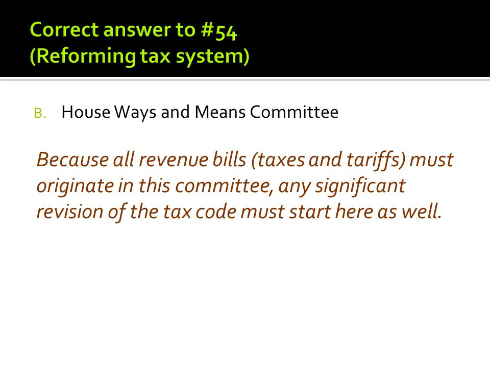 Correct answer to #54 (Reforming tax system)