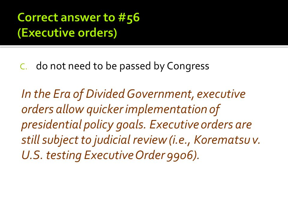 Correct answer to #56 (Executive orders)