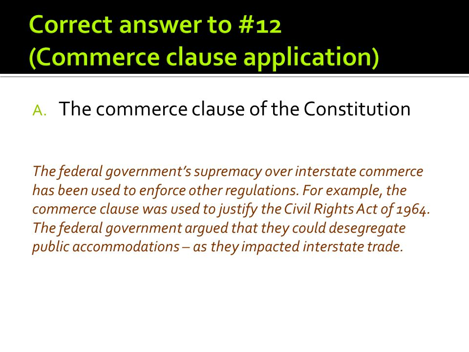 Correct answer to #12 (Commerce clause application)