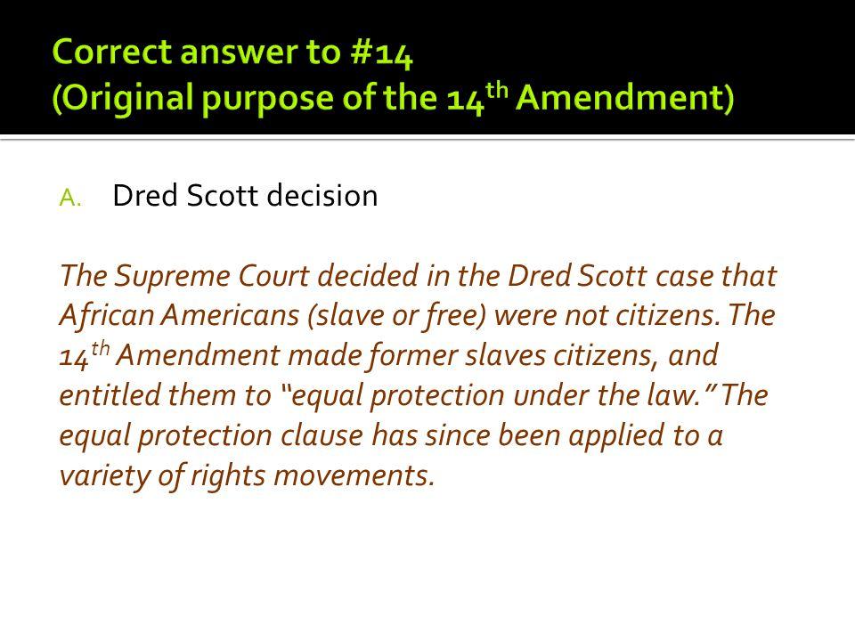 Correct answer to #14 (Original purpose of the 14th Amendment)