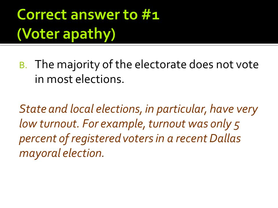 Correct answer to #1 (Voter apathy)
